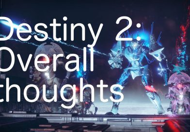 Destiny 2: Overall thoughts
